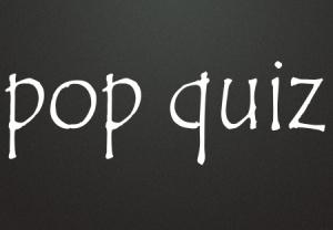 + Pop Quiz Aug 09 14692337_s