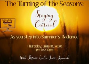 The Turning of the Seasons: Staying Centered as You Step Into Summer's Radiance @ Rolling Ridge