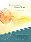 Music Lessons for the Spirit by Janet Kessenich