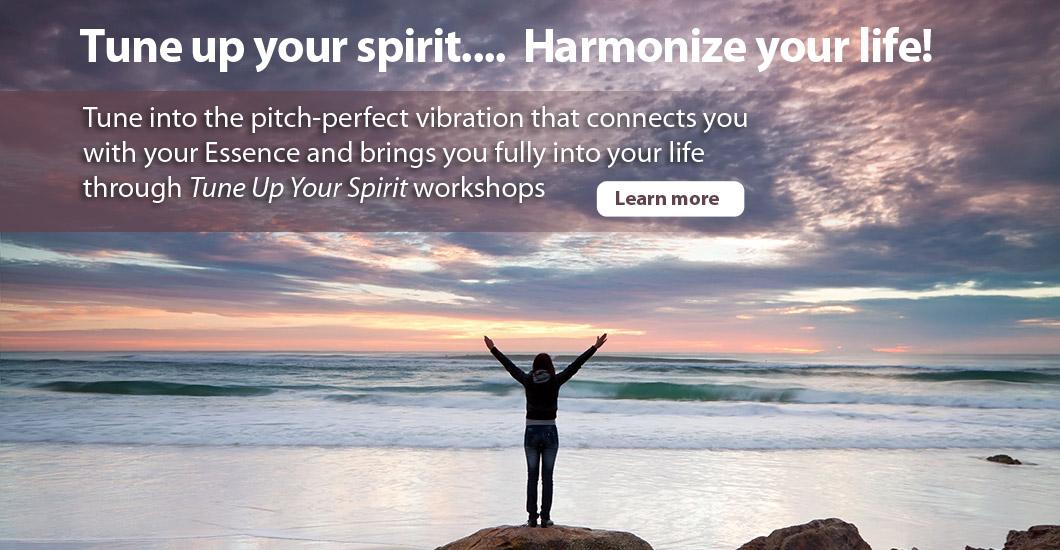 Tune Up Your Spirit - Hormonize Your Life!